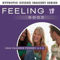 Imagen de portada para Feeling good the hypnotic guided imagery series