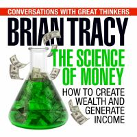 Imagen de portada para The science of money how to increase your income and become wealthy