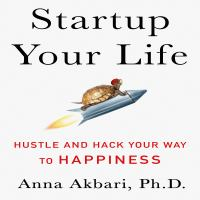 Imagen de portada para Startup your life hustle and hack your way to happiness