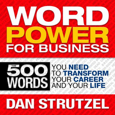 Imagen de portada para Word power for business 500 words you need to transform your career and your life