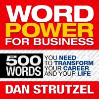 Cover image for Word power for business 500 words you need to transform your career and your life