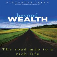 Cover image for Beyond wealth the road map to a rich life