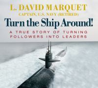 Cover image for Turn the ship around! a true story of turning followers into leaders