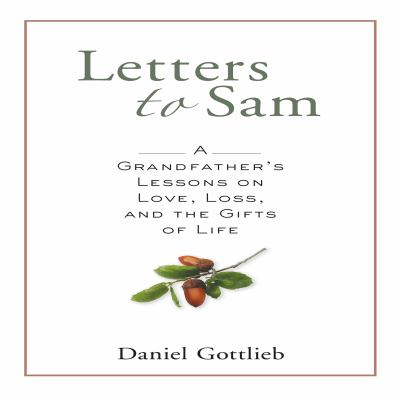 Cover image for Letters to sam a grandfather's lessons on love, loss, and the gifts of life