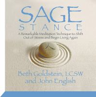 Cover image for Sage stance a remarkable meditation technique to shift out of stress and begin living again