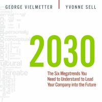 Cover image for Leadership 2030 the six megatrends you need to understand to lead your company into the future