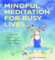 Cover image for Mindful meditation for busy lives active meditation throughout the day