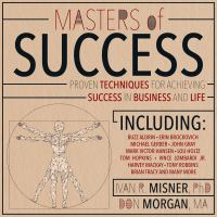 Cover image for Masters of success proven techniques for achieving success in business and life