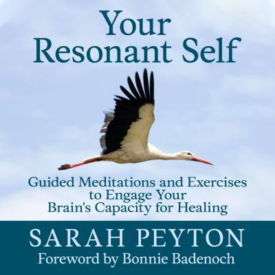 Cover image for Your resonant self guided meditations and exercises to engage your brain's capacity for healing