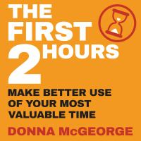 Cover image for The first two hours make better use of your most valuable time