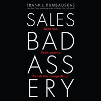 Cover image for Sales badassery kick ass. take names. crush the competition.