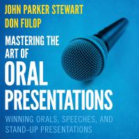Cover image for Mastering the art of oral presentations winning orals, speeches, and stand-up presentations