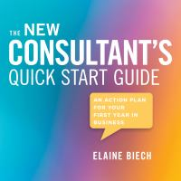 Cover image for The consultant's quick start guide an action plan for your first year in business