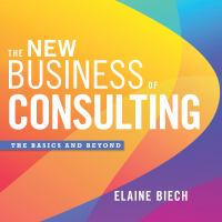 Cover image for The new business of consulting the basics and beyond