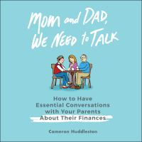 Imagen de portada para Mom and dad, we need to talk how to have essential conversations with your parents about their finances