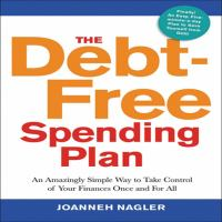 Cover image for The debt-free spending plan An Amazingly Simple Way to Take Control of Your Finances Once and For All.