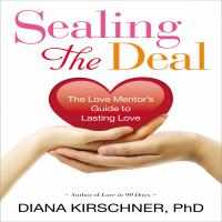 Cover image for Sealing the deal the love mentor's guide to lasting love