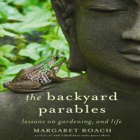 Cover image for The backyard parables lessons on gardening, and life