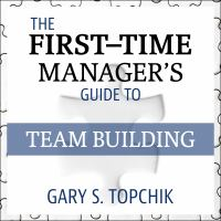 Cover image for The first-time manager's guide to team building