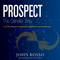 Cover image for Prospect the sandler way a 30-day program for mastering stress-free lead development