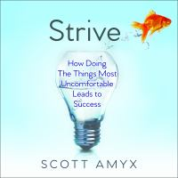 Cover image for Strive how doing the things most uncomfortable leads to success