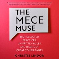Imagen de portada para The mece muse 100+ selected practices, unwritten rules, and habits of great consultants