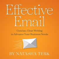 Cover image for Effective email concise, clear writing to advance your business needs