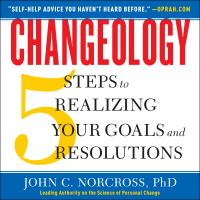 Cover image for Changeology 5 steps to realizing your goals and resolutions