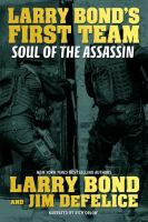 Cover image for Soul of the assassin. bk. 4 [sound recording CD] : Larry Bond's First team series