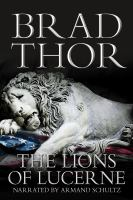 Cover image for The Lions of Lucerne. bk. 1 [sound recording CD] : Scot Harvath series