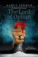 Cover image for The lord of Opium. bk. 2 House of the scorpion series