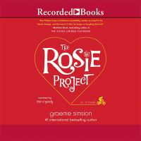 Cover image for The Rosie project. bk. 1 a novel : Rosie series