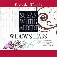 Cover image for Widow's tears. bk. 21 [sound recording CD] : China Bayles series