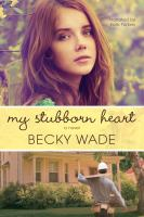 Cover image for My stubborn heart [sound recording CD] : a novel