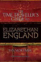 Cover image for The time traveler's guide to Elizabethan England