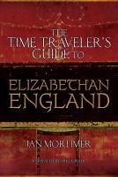 Imagen de portada para The time traveler's guide to Elizabethan England