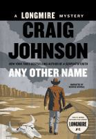 Cover image for Any other name. bk. 10 Walt Longmire series