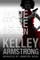 Cover image for Made to be broken. bk. 2 [sound recording CD] : Nadia Stafford series