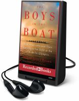 Cover image for The boys in the boat [Playaway] : nine Americans and their epic quest for gold at the 1936 Olympics
