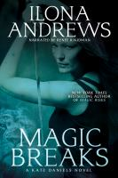 Cover image for Magic breaks. bk. 7 [sound recording CD] : Kate Daniels series