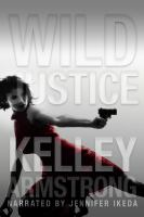 Cover image for Wild justice. bk. 3 [sound recording CD] : Nadia Stafford series