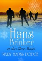 Cover image for Hans Brinker or The Silver Skates
