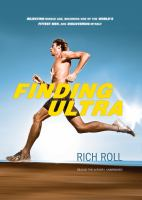 Cover image for Finding Ultra [rejecting middle age, becoming one of the world's fittest men, and discovering myself]
