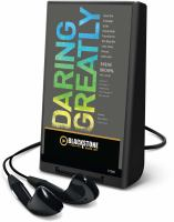 Cover image for Daring greatly [Playaway] : how the courage to be vulnerable transforms the way we live, love, parent, and lead