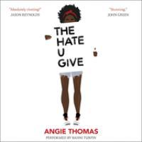 Imagen de portada para The hate u give [sound recording CD]