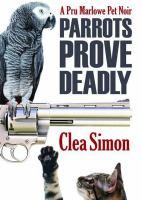 Cover image for Parrots prove deadly. bk. 3 [sound recording CD] : Pru Marlowe pet noir series