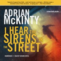 Cover image for I hear the sirens in the street. bk. 2 [sound recording CD] : Sean Duffy series