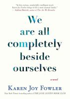 Cover image for We are all completely beside ourselves [a novel]