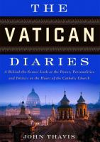 Cover image for The Vatican diaries [a behind-the-scenes look at the power, personalities, and politics at the heart of the Catholic Church]
