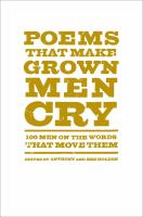 Cover image for Poems that make grown men cry : 100 men on the words that move them